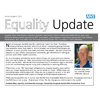 <strong>Equality Update for Bristol Equality Health Partnership</strong><br>Re-launch Equality Update quarterly, commission articles from five trusts, edit, design and co-ordinate printing and distribution.